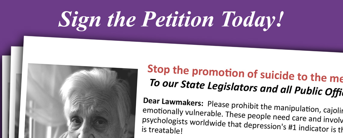 Sign the Petition: Stop the promotion of suicide to the medically and emotionally vulnerable.